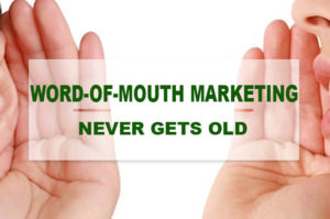 Word-of-Mouth Marketing Never Gets Old