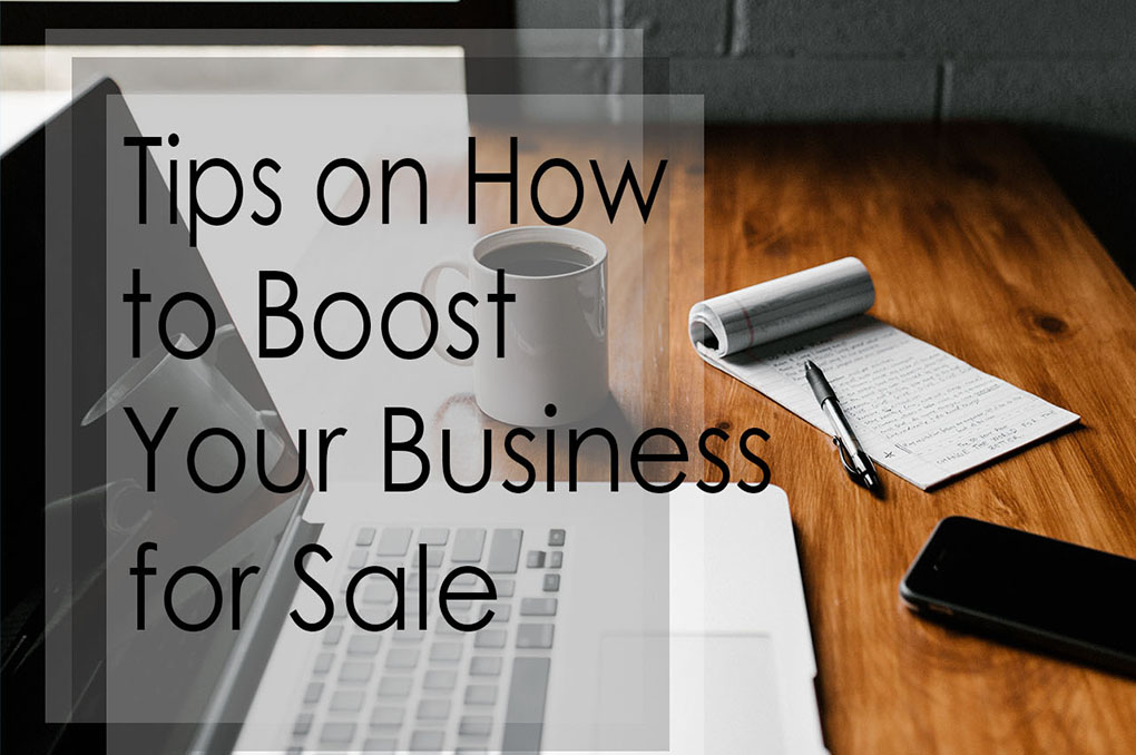 Read more about the article Tips on How to Boost Your Business for Sale
