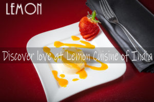 Discover love at Lemon Cuisine of India