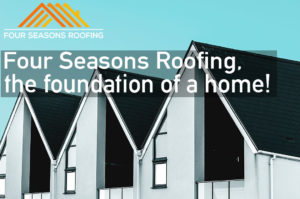 Read more about the article Four Seasons Roofing, the foundation of a home!