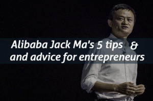 Alibaba Jack Ma's 5 tips and advice for entrepreneurs