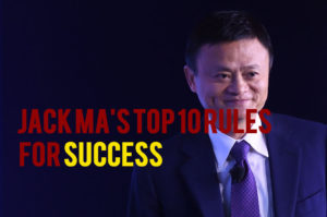 Read more about the article Jack Ma's Top 10 Rules For Success