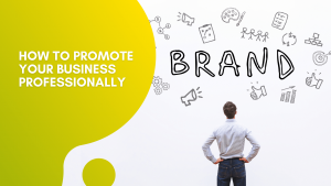 Read more about the article How to Promote Your Business Professionally